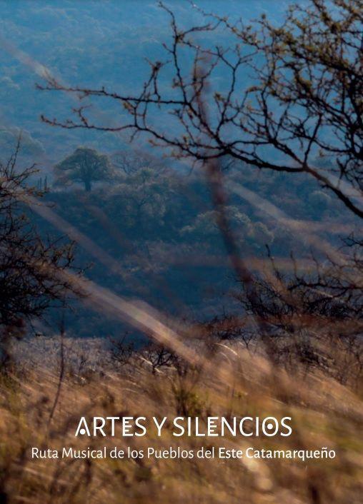 Artes y Silencios. Ruta musical de los pueblos del Este Catamarqueño